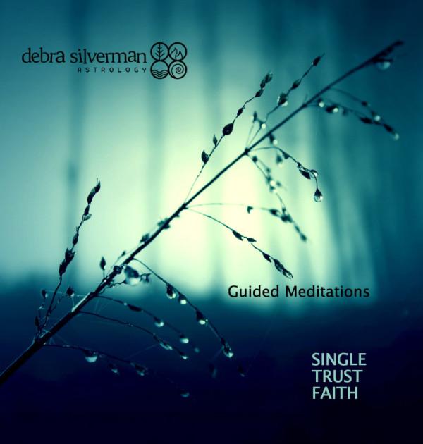 Single Trust Faith - Debra Silverman Guided Mediation